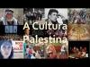 A Cultura Palestina